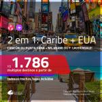 Promoção de Passagens 2 em 1 CARIBE + EUA – <b>Cancún ou Punta Cana + Nova York, Miami ou Fort Lauderdale</b>! A partir de R$ 1.786, todos os trechos, COM TAXAS!