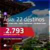 Seleção de Passagens para a ÁSIA! 14 países com opções de 22 destinos, entre eles: China, Hong Kong, Japão, Singapura, Tailândia e muito mais! Com valores a partir de R$ 2.793, ida e volta, C/ TAXAS! Datas até 2019!