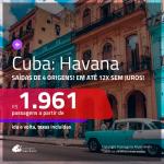 Promoção de Passagens para <b>CUBA: Havana</b>! A partir de R$ 1.961, ida e volta, COM TAXAS INCLUÍDAS, em até 12x SEM JUROS!
