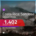 Passagens em promoção para a Costa Rica: San Jose, com valores a partir de R$ 1.402, ida e volta, C/ TAXAS INCLUÍDAS!