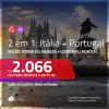 Promoção de Passagens 2 em 1 para a <b>ITÁLIA + PORTUGAL</b> – Escolha entre: <b>Milão, Roma ou Veneza + Lisboa ou Porto</b>! A partir de R$ 2.066, todos os trechos, COM TAXAS!