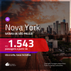 Promoção de Passagens para <b>NOVA YORK</b>! A partir de R$ 1.543, ida e volta, COM TAXAS, em até 12x SEM JUROS! Datas até 2019! Saídas de SP!