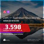 Promoção de Passagens 2 em 1 para a <b>AUSTRÁLIA + NOVA ZELÂNDIA</b> – Auckland, Brisbane, Melbourne, Sydney ou Wellington</b>! A partir de R$ 3.598, todos os trechos, COM TAXAS!
