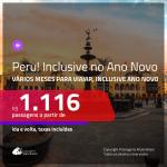 Promoção de Passagens para o <b>PERU: Cusco, Lima</b>! A partir de R$ 1.116, ida e volta, COM TAXAS! Opção para viajar no ANO NOVO!