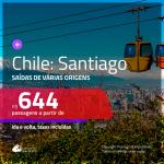 Passagens em promoção para o Chile: Santiago, com valores a partir de R$ 644, ida e volta, C/ TAXAS!