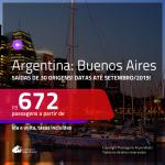 Promoção de Passagens para a <b>ARGENTINA: Buenos Aires</b>! A partir de R$ 672, ida e volta, COM TAXAS INCLUÍDAS! Datas até Setembro/2019! Várias Saídas!