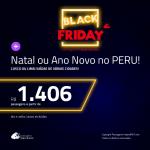 BLACK FRIDAY 2018: Passagens em promoção para o NATAL e/ou ANO NOVO! Vá para o: <b>PERU: Cusco ou Lima</b>! A partir de R$ 1.406, ida e volta, COM TAXAS INCLUÍDAS!