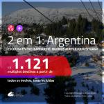 Promoção de Passagens 2 em 1 para a ARGENTINA – Escolha 2 entre: <b>Bariloche, Buenos Aires e/ou Ushuaia</b>! A partir de R$ 1.121, todos os trechos, COM TAXAS, em até 12x SEM JUROS!