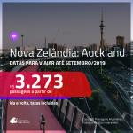Seleção de Passagens para a <b>NOVA ZELÂNDIA: Auckland</b>! A partir de R$ 3.273, ida e volta, COM TAXAS INCLUÍDAS, em até 5x SEM JUROS! Datas até Setembro/2019!
