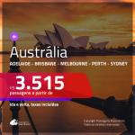 Seleção de Passagens para a <b>AUSTRÁLIA: Adelaide, Brisbane, Melbourne, Perth ou Sydney</b>! A partir de R$ 3.515, ida e volta, COM TAXAS, em até 5x SEM JUROS!