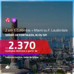 Promoção de Passagens 2 em 1 – <b>COLÔMBIA: Cartagena + EUA: Miami ou Fort Lauderdale</b>, saindo de Fortaleza, a partir de R$ 2.370! Saindo do RJ, a partir de R$ 2.555! Todos os trechos, C/ TAXAS!