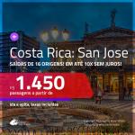 Promoção de Passagens para a <b>COSTA RICA: San Jose</b>! A partir de R$ 1.450, ida e volta, c/ taxas, em até 10x s/ juros! Datas até Setembro/2019!