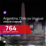 Seleção de Passagens para a <b>Argentina, Chile ou Uruguai</b>! A partir de R$ 764, ida e volta, c/ taxas!