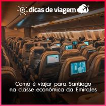 Como é viajar para Santiago na classe econômica da Emirates