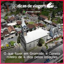 O que fazer em Gramado e Canela: roteiro de 4 dias pelas atrações