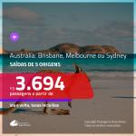 Seleção de Passagens para a <b>Austrália: Brisbane, Melbourne, Sydney</b>! A partir de R$ 3.694, ida e volta, c/ taxas!