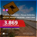 Passagens 2 em 1 para a AUSTRÁLIA + NOVA ZELÂNDIA – Escolha 2 entre: <b>Auckland, Brisbane, Christchurch, Melbourne, Queenstown, Sydney e/ou Wellington</b>! A partir de R$ 3.869, todos os trechos, c/ taxas!