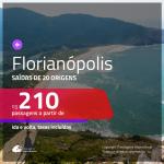 Promoção de Passagens para <b>FLORIANÓPOLIS</b>! A partir de R$ 210, ida e volta, c/ taxas!