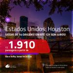 Promoção de Passagens para os <b>EUA: Houston</b>! A partir de R$ 1.910, ida e volta, c/ taxas, em até 12x s/ juros!