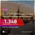 Promoção de Passagens 2 em 1 para o <b>PERU</b> – Cusco + Lima! A partir de R$ 1.348, todos os trechos, c/ taxas!