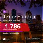 Promoção de Passagens para o <b>TEXAS: Houston</b>! A partir de R$ 1.786, ida e volta, c/ taxas!