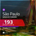 Promoção de Passagens para <b>SÃO PAULO</b>! A partir de R$ 193, ida e volta, c/ taxas!