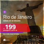 Promoção de Passagens para <b>RIO DE JANEIRO</b>! A partir de R$ 199, ida e volta, c/ taxas!