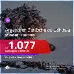 Promoção de Passagens para a <b>Argentina: Bariloche, Ushuaia</b>! A partir de R$ 1.077, ida e volta, c/ taxas!