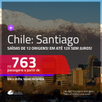 Promoção de Passagens para o <b>CHILE: Santiago</b>! A partir de R$ 763, ida e volta, c/ taxas, em até 12x s/ juros!