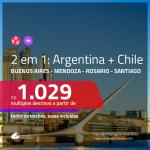 Promoção de Passagens 2 em 1 ARGENTINA + CHILE – Escolha entre: <b>Buenos Aires, Mendoza, Rosario + Santiago</b>! A partir de R$ 1.029, todos os trechos, c/ taxas!