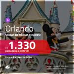 Promoção de Passagens para <b>ORLANDO</b>, saindo de Fortaleza, a partir de R$ 1.330! Saindo do RJ ou outras origens, a partir de R$ 1.910! Ida e volta, c/ taxas!