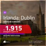 Seleção de Passagens para a <b>IRLANDA: Dublin</b>! A partir de R$ 1.915, ida e volta, c/ taxas!