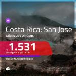 Seleção de Passagens para a <b>COSTA RICA: San Jose</b>! A partir de R$ 1.531, ida e volta, c/ taxas!