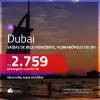Promoção de Passagens para <b>DUBAI</b>! A partir de R$ 2.759, ida e volta, c/ taxas!