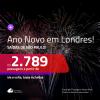 Passagens em promoção para o ANO NOVO! Vá para: <b>LONDRES</b>! A partir de R$ 2.789, ida e volta, c/ taxas! Saídas de SP!