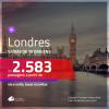 Promoção de Passagens para <b>LONDRES</b>! A partir de R$ 2.583, ida e volta, c/ taxas!
