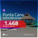 Promoção de Passagens para <b>PUNTA CANA</b>! A partir de R$ 1.468, ida e volta, c/ taxas!