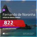 Promoção de Passagens para <b>FERNANDO DE NORONHA</b>! A partir de R$ 822, ida e volta, c/ taxas!