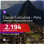 <b>CLASSE EXECUTIVA IMPERDÍVEL</b>! Promoção de Passagens para o <b>PERU: Lima ou Cusco</b>! A partir de R$ 2.194, ida e volta, c/ taxas! Opções de VOO DIRETO!