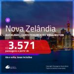 Passagens em promoção para a Nova Zelândia: Auckland, Christchurch ou Wellington, com valores a partir de R$ 3.571, ida e volta, c/ taxas!