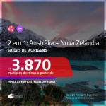Promoção de Passagens 2 em 1 – <b>AUSTRÁLIA + NOVA ZELÂNDIA</b>! A partir de R$ 3.870, todos os trechos, c/ taxas!