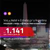 Promoção de PASSAGEM + HOTEL 4 ESTRELAS para a <b>ARGENTINA: Buenos Aires</b>! A partir de R$ 1.141, por pessoa, c/ taxas! Várias Saídas!