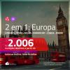 Promoção de Passagens 2 em 1 <b>EUROPA</b> – Escolha 2 entre: <b>Londres, Roma, Milão, Frankfurt, Lisboa e/ou Madri</b>! A partir de R$ 2.006, todos os trechos, c/ taxas!