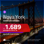 Promoção de Passagens para <b>NOVA YORK</b>! A partir de R$ 1.689, ida e volta, c/ taxas!