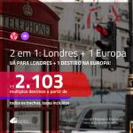 Promoção de Passagens 2 em 1 – <b>LONDRES + Alemanha, Espanha, França, Holanda, Itália, Portugal ou Suíça</b>! A partir de R$ 2.103, todos os trechos, c/ taxas!
