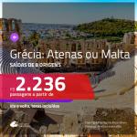 Promoção de Passagens para a <b>GRÉCIA: Atenas ou MALTA</b>! A partir de R$ 2.236, ida e volta, c/ taxas!