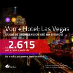Promoção de PASSAGEM + HOTEL para <b>LAS VEGAS</b>! A partir de R$ 2.615, por pessoa, c/ taxas!