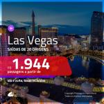 Promoção de Passagens para <b>LAS VEGAS</b>! A partir de R$ 1.944, ida e volta, c/ taxas!