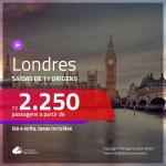 Promoção de Passagens para <b>LONDRES</b>! A partir de R$ 2.250, ida e volta, c/ taxas!