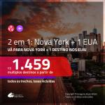 Promoção de Passagens 2 em 1 EUA – <b>Fort Lauderdale, Las Vegas, Los Angeles, Miami, Orlando, San Francisco ou Tampa + NOVA YORK</b>! A partir de R$ 1.459, todos os trechos, c/ taxas!